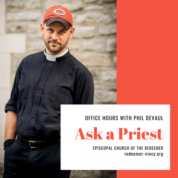 Ask a Priest: Office Hours with Phil DeVaul