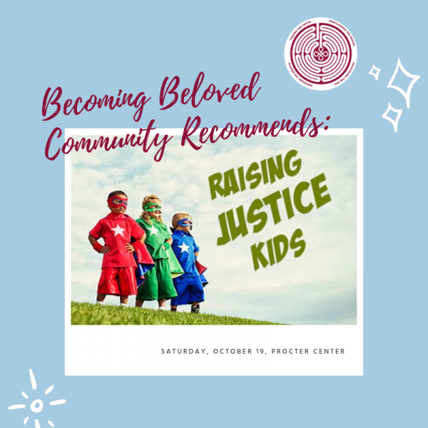 Becoming Beloved Community: Raising Justice Kids
