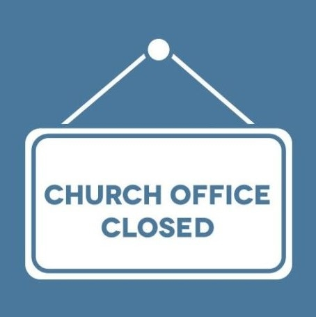 Church Office Closed August 16 and 19